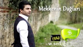 Sedat Uçan - Mekkenin Dağlarına Bakıyorken Ağlıyorum