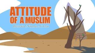 Attitude of A Muslim | Nouman Ali Khan | illustrated