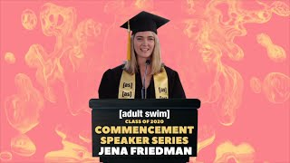 ADULT SWIM COMMENCEMENT SPEAKER SERIES – Jena Friedman