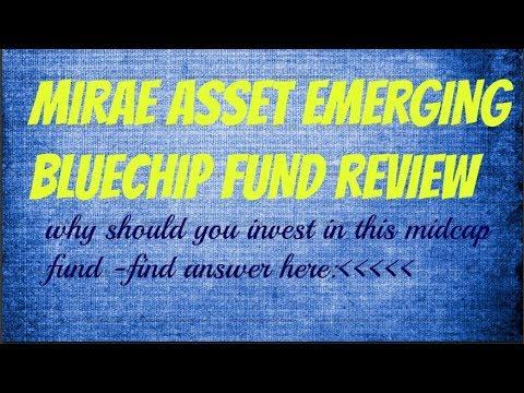 #MIRAE ASSET EMERGING BLUECHIP FUND REVIEW BEST MIDCAP FUND