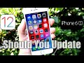 iOS 12 Should You Update on iPhone 6s ?