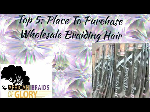 Top 5:  Places To Purchase Wholesale Braiding Hair In Bulk