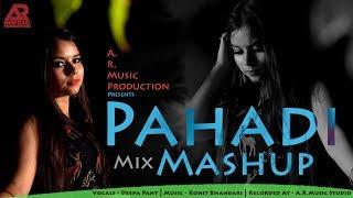 Pahadi Mix Mashup  | Romantic Mashup 2019 | Deepa Pant | Anant Raag