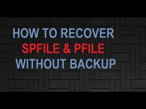 HOW TO RECOVER SPFILE AND PFILE WITHOUT BACKUP