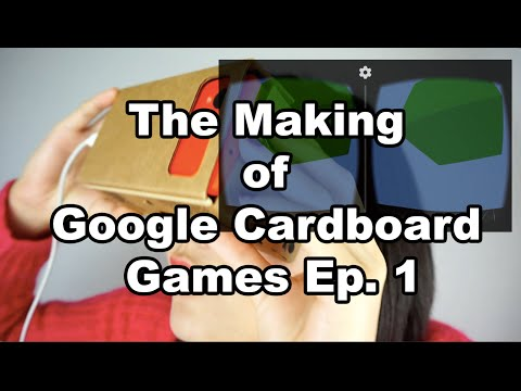 The Making of Google Cardboard Games Ep. 1 - Unity SDK Intro