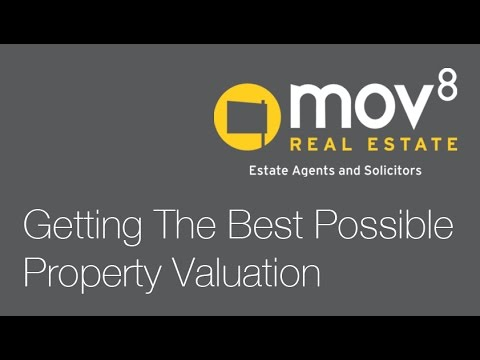 Getting the Best Possible Property Valuation - 9 Things You Must Do