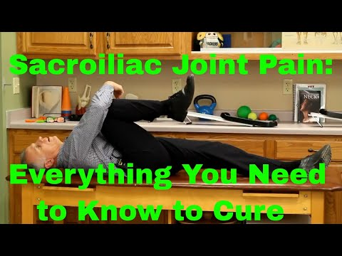 Sacroiliac Joint Pain: Everything You Need to Know To Cure.