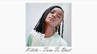 Kelela :: Turn To Dust