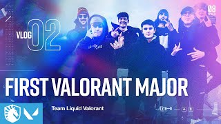 How Liquid Came 4th In VALORANTs First Major.. | Vlog 2