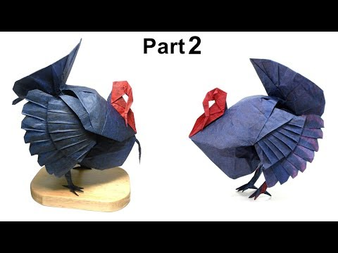 ORIGAMI TURKEY IN FULL DISPLAY TUTORIAL (Katsuta Kyohei) PART 2 折り紙  七面鳥  PAVO GUAJOLOTE