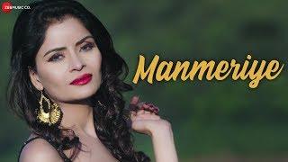Manmeriye - Official Music Video | Gehana Vasisth & Navneet Razdan | Mananveer Bagga | Imran Shahid