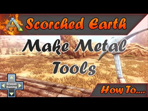 Ark: Scorched Earth - How to Make Metal Tools (Ark: Survival Evolved Base Build PC Guide/Tutorial)