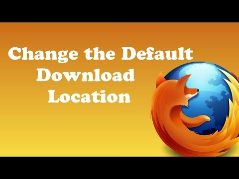 How to Change the Default Download Location in Firefox