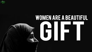 WOMEN ARE A BEAUTIFUL GIFT (Powerful)