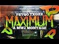 PsyQo Txgz: MAXIMUM - A Modern Warfare 2 Montage By Teqn