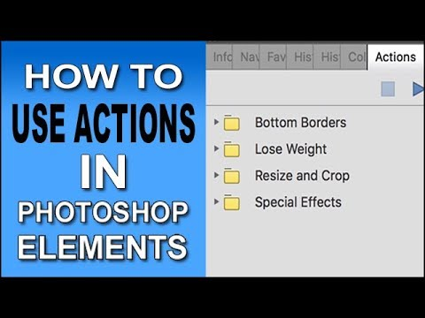 How To Use Actions In Photoshop Elements 15, 14, 13, 12, 11