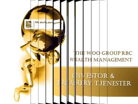 The Woo Group RBC Wealth Management: Investor & Treasury tjenester
