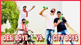 Desi Boys Vs City Boys || Desi On Top || Abhirag Arora