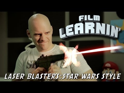 Film Learnin: Laser blasters - Star Wars style!