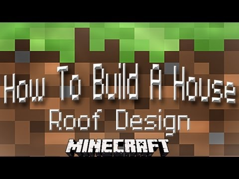 Minecraft Tutorial:  How To Build A House Part 3  (The Roof Design)