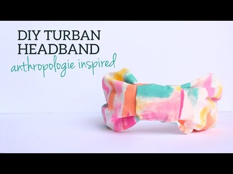 DIY Turban Headband - anthropologie inspired