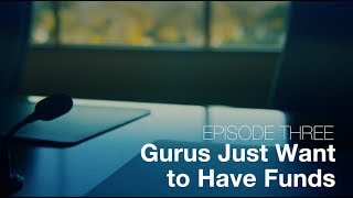 Ep 03 - Gurus Just Want to Have Funds | Bubbleproof