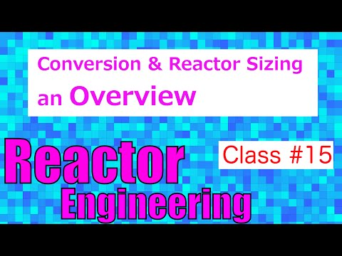 Conversion and Reactor Sizing: An Overview // Reactor Engineering - Class 15