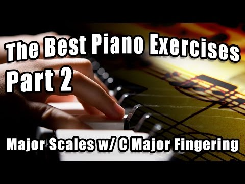 The Best Piano Exercises (Part 2) - Major Scales with C Major Fingering