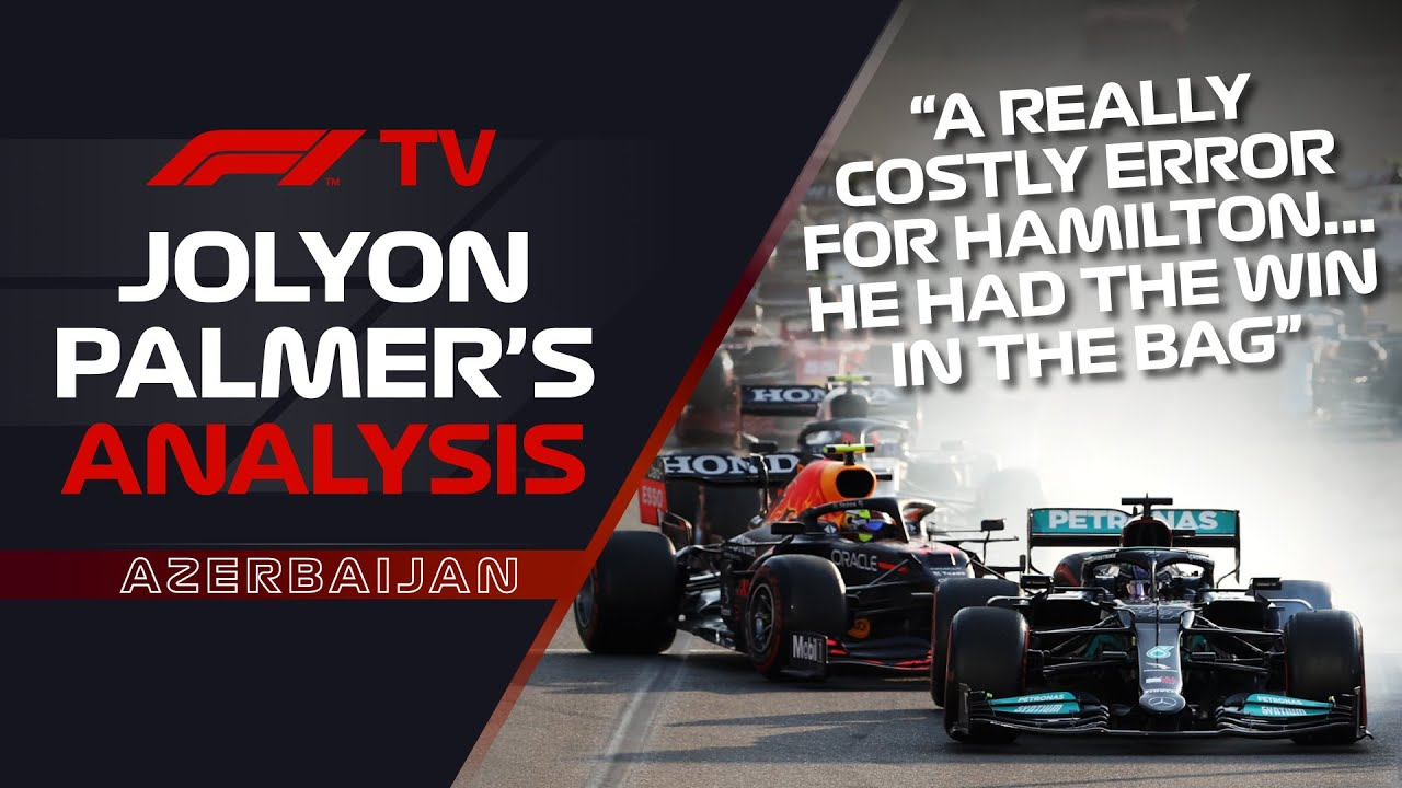 What Caused Hamilton's Baku Run Off? | Jolyon Palmer's F1 TV Analysis | 2021 Azerbaijan Grand Prix