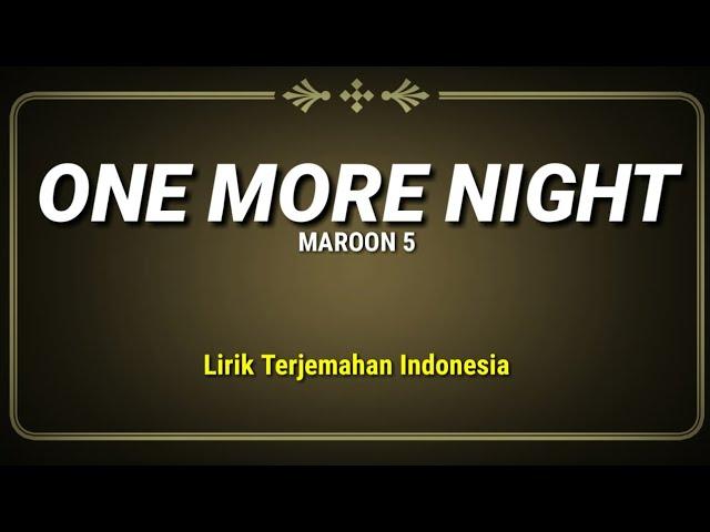 Maroon 5 - One More Night (Lirik Terjemahan Indonesia)