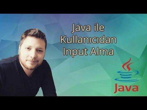 Java Programlama Dersleri  4  - Kullanıcıdan İnput Alma ( Java Scanner)