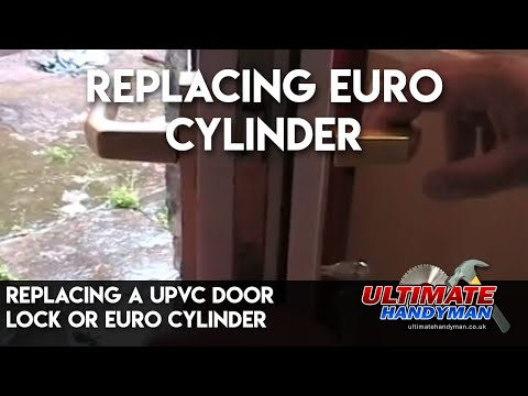 replacing a upvc door lock or euro cylinder