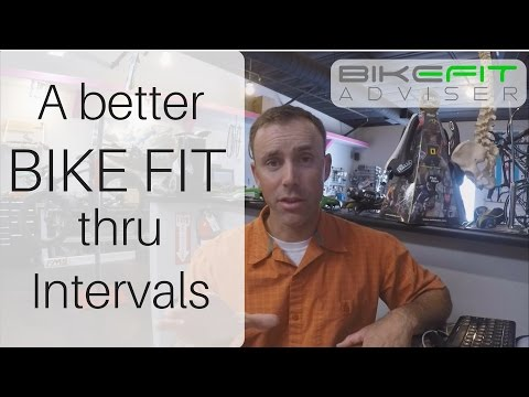 A Better Bike Fit thru....Intervals?