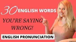 ENGLISH WORDS YOU'RE PROBABLY MISPRONOUNCING - Difficult English Pronunciation  - Common Mistakes