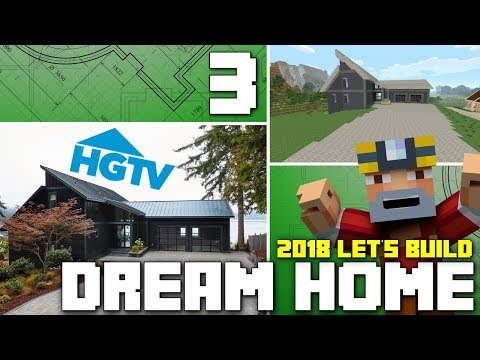 Minecraft Xbox One: Let's Build The HGTV Dream Home 2018! (Part 3)