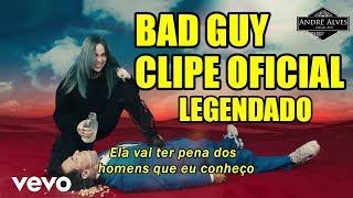 Billie Eilish - bad guy (tradução - legendado) (Clipe Oficial)