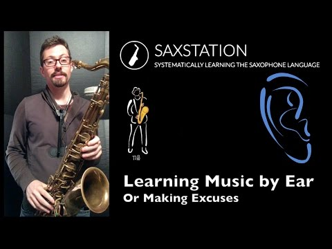 Learning Music by Ear or Making Excuses Saxophone Q&A