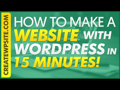 How To Make A Website With WordPress (In 15 Minutes)
