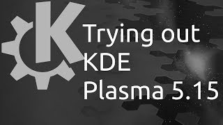 Download Trying Out KDE Plasma 5.15 Video