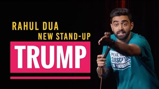 Trump | Stand Up Comedy by Rahul Dua