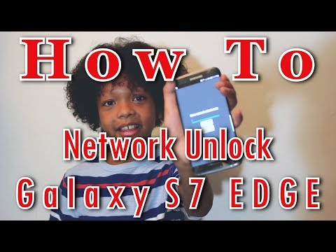 How To Network Unlock  Galaxy S7 Edge... or any Cell Phone