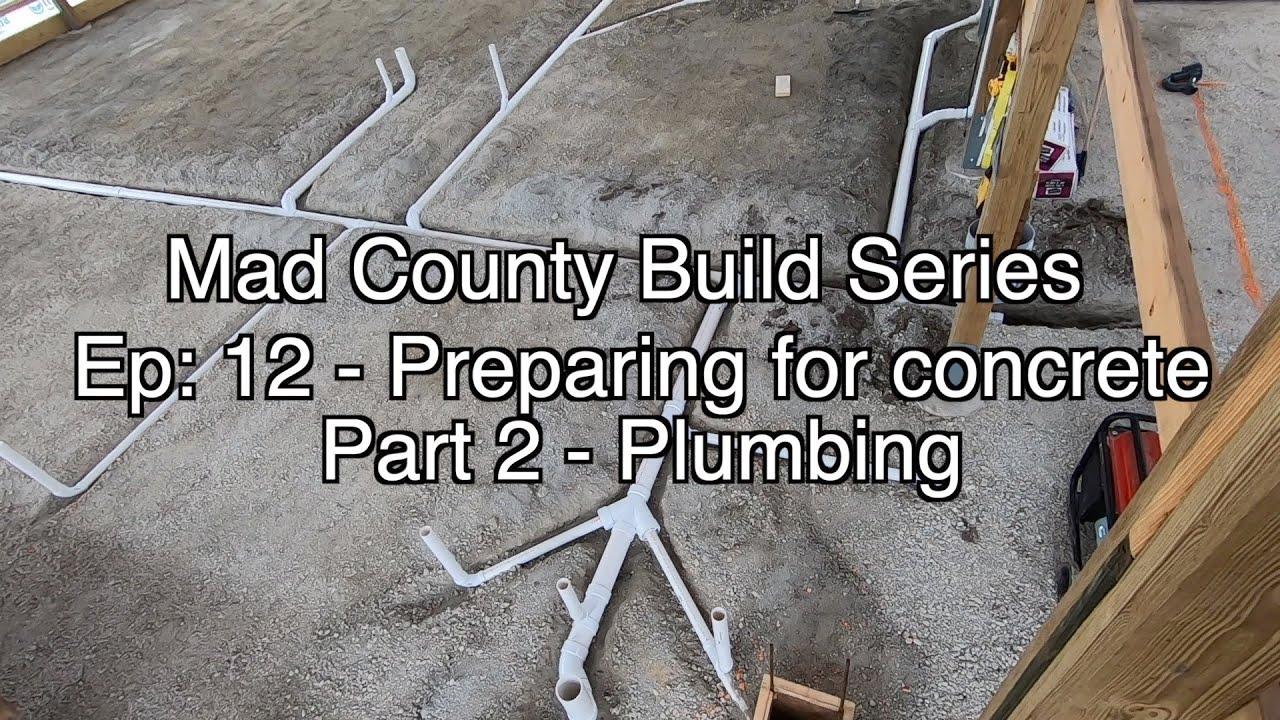 Concrete Slab Preparation | Plumbing Ep12.2 Part 2/3