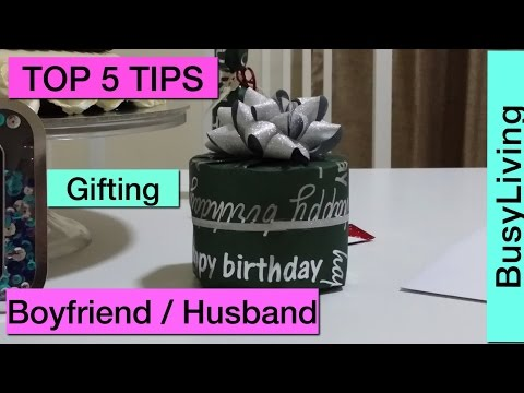 5 Top Tips - How to choose a gift for him (BOYFRIEND / HUSBAND)