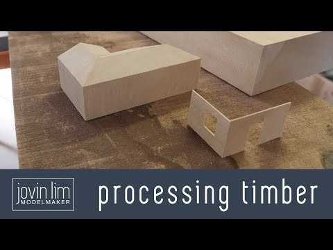 From Sawn to Finish - Processing Timber - Architecture Modelmaking