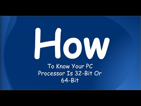 How To Know Your PC Processor Is 32-Bit Or 64-Bit