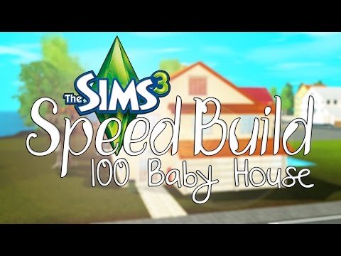 The Sims 3: Speed Build: 100 Baby House