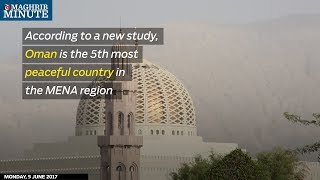 Download Oman is the 5th most peaceful country in the MENA region, study says Video