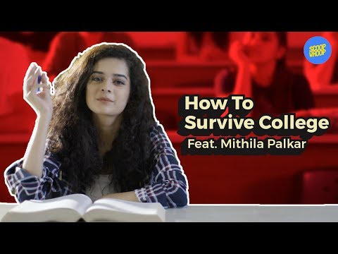 ScoopWhoop: How To Survive College Feat. Mithila Palkar