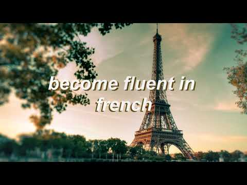 BECOME FLUENT IN FRENCH → extremely powerful subliminal「rEqUeStEd」
