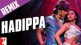 Remix: Hadippa The Remix Song (with End Credits) | Dil Bole Hadippa | Shahid Kapoor | Rani Mukerji